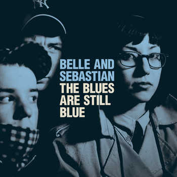 Belle and Sebastian - The Blues Are Still Blue