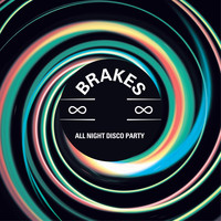 Brakes - All Night Disco Party