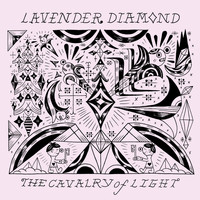 Lavender Diamond - The Cavalry Of Light