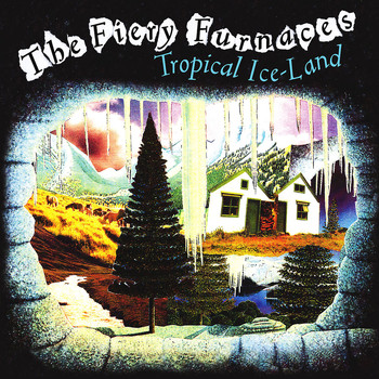 The Fiery Furnaces - Tropical Ice-Land