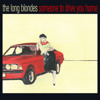 The Long Blondes - Someone To Drive You Home