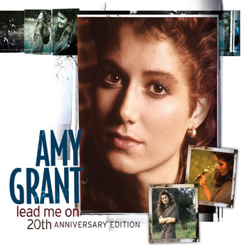 Amy Grant - Lead Me On (20th Annivesary Edition)