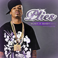 Plies - Bust It Baby Part 2 (feat. Ne-yo) (Explicit)