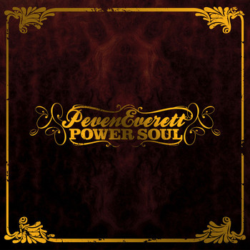 Peven Everett - Power Soul