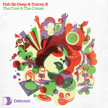 FISH GO DEEP FEAT TRACEY K - THE CURE & THE CAUSE