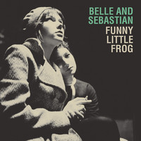 Belle and Sebastian - Funny Little Frog