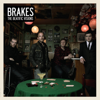 Brakes - The Beatific Visions
