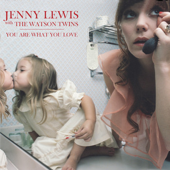 Jenny Lewis with The Watson Twins - You Are What You Love