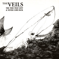 The Veils - The Tide That Left And Never Came Back