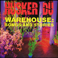 Husker Du - Warehouse: Songs And Stories