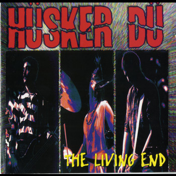 Husker Du - The Living End [Live]