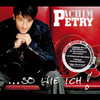 Achim Petry - ...so wie ich (Special Edition)