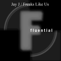 Jay J - Freaks Like Us