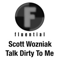 Scott Wozniak - Talk Dirty To Me
