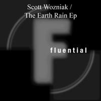 Scott Wozniak - The Earth Rain EP
