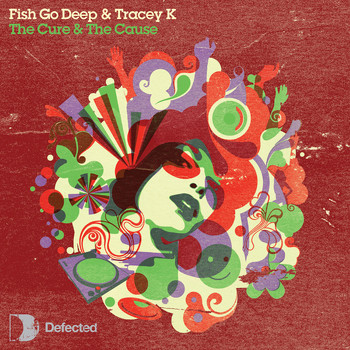 Fish Go Deep - The Cure & The Cause (feat. Tracey K)