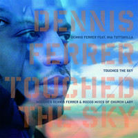 Dennis Ferrer - TOUCH THE SKY