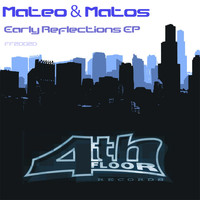 Mateo & Matos - Early Reflections EP