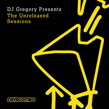 DJ Gregory - DJ Gregory presents The Unreleased Sessions