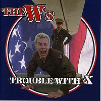 The W's - Trouble With X