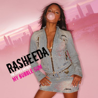 Rasheeda - My Bubble Gum