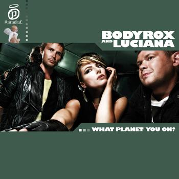 Bodyrox, Luciana - What Planet You On