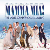 Cast Of Mamma Mia The Movie - Mamma Mia! The Movie Soundtrack