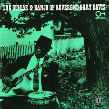Rev. Gary Davis - The Guitar And Banjo Of Reverend Gary Davis