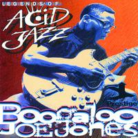 Boogaloo Joe Jones - Legends Of Acid Jazz