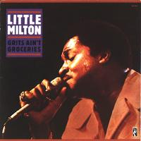 Little Milton - Grits Ain't Groceries (Reissue)