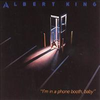 Albert King - I'm In A Phone Booth, Baby