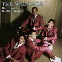The Mad Lads - Don't Have To Shop Around (Remastered)