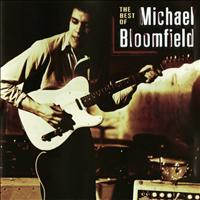 Michael B. Bloomfield - The Best Of Michael Bloomfield