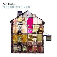 Paul Heaton - The Cross Eyed Rambler