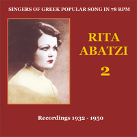 Rita Abatzi - Rita Abatzi Vol. 2: Recordings 1932 - 1950 / Singers of Greek popular song in 78 rpm