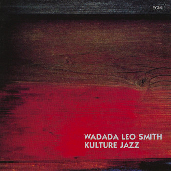 Wadada Leo Smith - Kulture Jazz