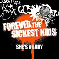 Forever The Sickest Kids - She's A Lady (UK  Radio Edit)