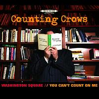 Counting Crows - Washington Square/You Can't Count On Me (UK Version)