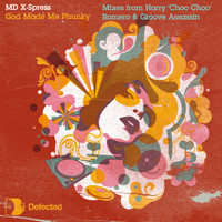 Mike Dunn presents The MD X-Spress - God Made Me Phunky