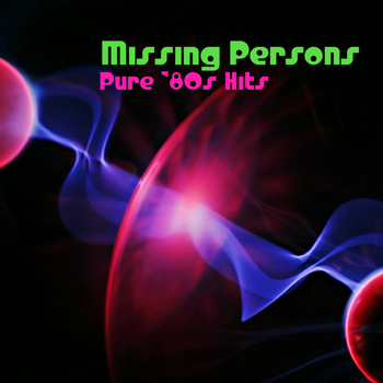 Missing Persons - Pure '80s Hits