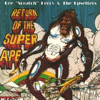 "Lee ""Scratch"" Perry & The Upsetters - Return Of The Super Ape - Deluxe 2008 Edition"