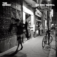 The Kooks - Do You Wanna