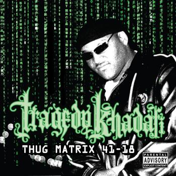 Tragedy Khadafi - Thug Matrix 4118 (Explicit)