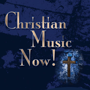 Contemporary Christian All Stars - Christian Music Now!