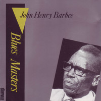 John Henry Barbee - Blues Masters, Vol. 3