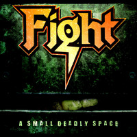 Fight - A Small Deadly Space [Remixed & Remastered]