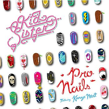 Kid Sister - Pro Nails