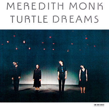 Meredith Monk - Turtle Dreams