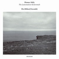 The Hilliard Ensemble - Tallis: The Lamentations Of Jeremiah