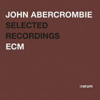John Abercrombie - Selected Recordings